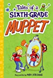 Tales of a Sixth-Grade Muppet, Kirk Scroggs, 0316277134