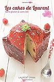 Les Cakes de Laurent: Recette de cakes sans gluten & sans lait