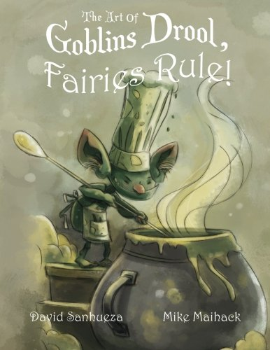The Art of Goblins Drool, Fairies Rule!