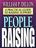 People Raising: A Practical Guide to Raising Support
