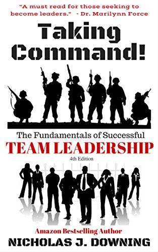 Taking Command! The Fundamentals of Successful Team Leadership - 4th Edition