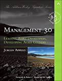 Management 3.0: Leading Agile Developers, Developing Agile Leaders (Adobe Reader) (Addison-Wesley Signature Series (Cohn))