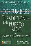 Costumbres y Tradiciones de Puerto Rico (Clásicos de Puerto Rico) (Volume 5) (Spanish Edition)