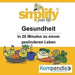 Simplify your life - Gesundheit