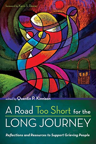 Pdf Christian Books A Road Too Short for the Long Journey: Reflections and Resources to Support Grieving People