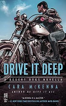 Drive It Deep: A Desert Dogs Novella by [McKenna, Cara]