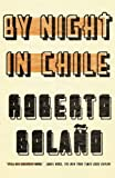img - for By Night in Chile by Bola?o, Roberto, Bolano, Roberto unknown Edition [Paperback(2003)] book / textbook / text book