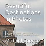 Beautiful Destinations in Photos: Travel to NYC, Los Angeles, Copenhagen, Prague, Nuremberg, Park City, Lake Tahoe, Pennsylvania and New York (Volume)