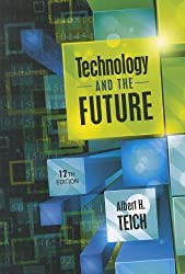 Technology and the Future by Albert H. Teich (2012-01-13)