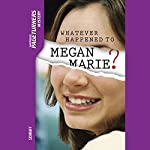 Whatever Happened to Megan Marie?: Pageturners | Anne Schraff