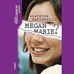 Whatever Happened to Megan Marie? Audiobook