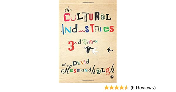 the cultural industries david hesmondhalgh 9781446209264 amazon