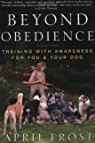 Beyond Obedience, April Frost and Rondi Lightmark, 0609804693
