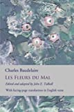 img - for Les Fleurs du Mal: The Flowers of Evil: the complete dual language edition, fully revised and updated (English and French Edition) book / textbook / text book
