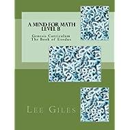 A Mind for Math  Level B: Genesis Curriculum - The Book of Exodus (Volume 2)