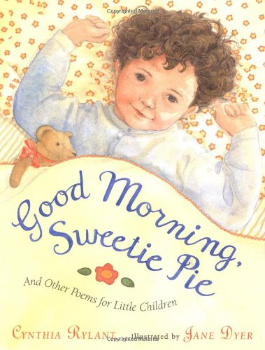 Good Morning, Sweetie Pie and Other Poems for Little Children pdf