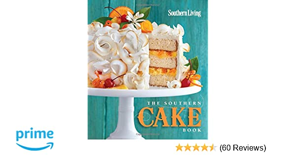 cdffcf8de86 The Southern Cake Book  The Editors of Southern Living  9780848702984   Amazon.com  Books