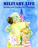 img - for Military Life: Stories and Poems for Children by Peggie Brott (2010-12-01) book / textbook / text book