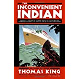 Inconvenient Indian, The: A Curious Account of Native People in North America