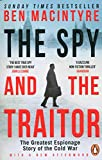 The Spy and the Traitor: The Greatest Espionage Story of the Cold War: more info