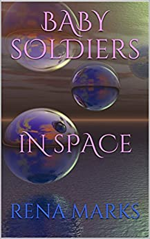 Baby Soldiers In Space (Purple People Book 2) by [Marks, Rena]