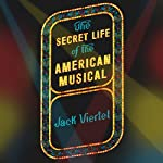 The Secret Life of the American Musical: How Broadway Shows Are Built | Jack Viertel