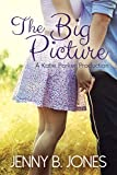 The Big Picture (A Katie Parker Production, Book 3)