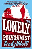 Front cover for the book The Lonely Polygamist by Brady Udall