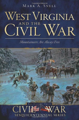 Download West Virginia and the Civil War: Mountaineers Are Always Free (Civil War Series) pdf epub