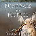 Funerals for Horses Hörbuch von Catherine Ryan Hyde Gesprochen von: Carly Robins