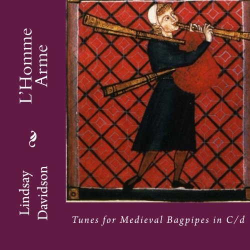 L'Homme Arme: Tunes for Medieval Bagpipes in C/d
