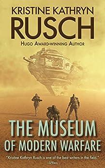 The Museum of Modern Warfare by [Rusch, Kristine Kathryn]