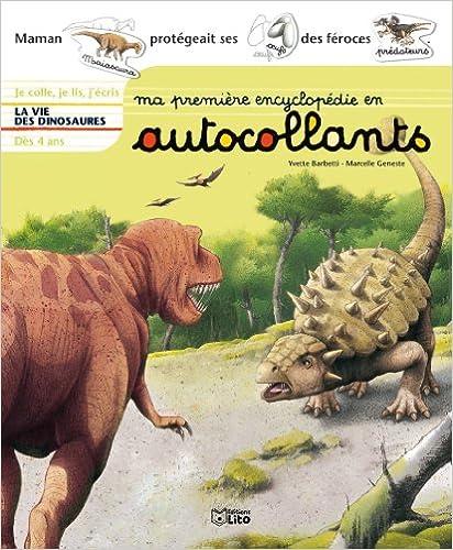 En ligne Ma première encyclopédie en autocollants : Dès 4 ans - La vie des dinosaures (préhistoire) pdf ebook