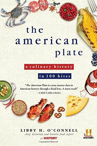 The American Plate: A Culinary History in 100 Bites by Libby O'Connell (2015-09-01)