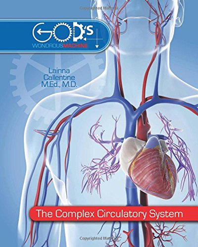 The Complex Circulatory System (God's Wondrous Machine)