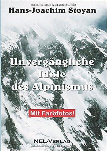 Unvergängliche Idole des Alpinismus (German Edition)