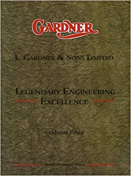 Gardner: L. Gardner & Sons Limited: Legendary Engineering Excellence by Graham Edge (2011-04-01)