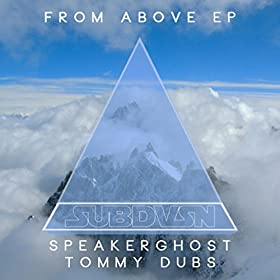 Amazon.com: From Above -EP: SpeakerGhost and Tommy Dubs: MP3 Downloads
