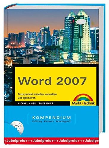 Word 2007 Kompendium: Texte perfekt erstellen, verwalten und optimieren (Kompendium / Handbuch) Gebundenes Buch – 1. Juni 2007 Michael Maier Silke Maier Markt+Technik Verlag 3827241324