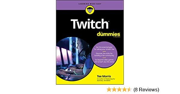 Amazon.com: Twitch For Dummies eBook: Tee Morris: Kindle Store