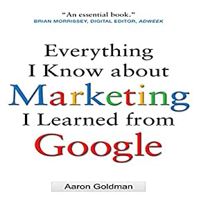 Everything I Know about Marketing I Learned From Google Audiobook