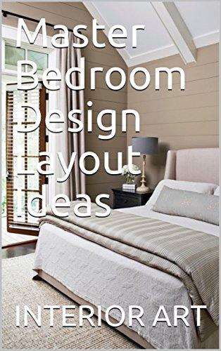 Master Bedroom Design Layout Ideas