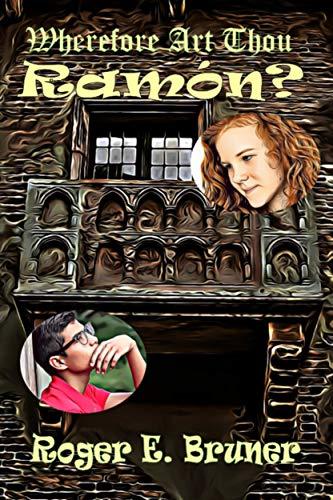 Book: Wherefore Art Thou Ramon? by Roger E. Bruner