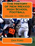 The History of New Mexico High School Football, Dan Ford, 1468047094