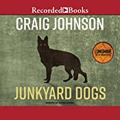 Junkyard Dogs: A Walt Longmire Mystery | Craig Johnson