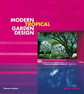 Tropical Garden Design Amazoncouk Made Wijaya 9780500284445