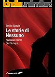 LE STORIE DI NESSUNO (collana Senza Veli Vol. 1)