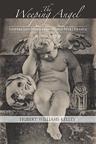 The Weeping Angel: Letters and Poems from World War I France