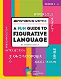 Adventures In Writing: A Fun Guide to Figurative Language (Second Edition)