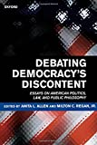 img - for Debating Democracy's Discontent: Essays on American Politics, Law, and Public Philosophy book / textbook / text book